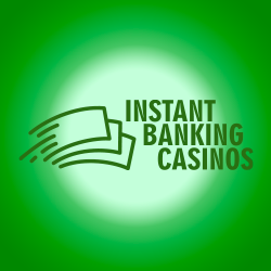 Instant Banking Casinos casino